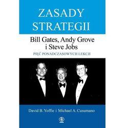 Zasady strategii. pięć ponadczasowych lekcji. bill gates, andy grove i steve jobs. (opr. twarda)