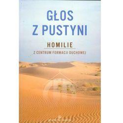 Głos z pustyni. Homilie z Centrum Formacji Duchowej (opr. broszurowa)