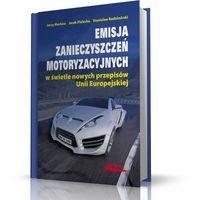 Biblioteka motoryzacji, Emisja zanieczyszczeń motoryzacyjnych w świetle nowych przepisów Unii Europejskiej (opr. twarda)