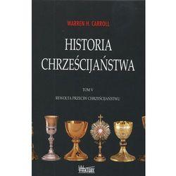 Historia chrześcijaństwa tom 5. Rewolta przeciw chrześcijaństwu (opr. twarda)