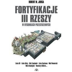 Fortyfikacje III Rzeszy w rysunkach przestrzennych (opr. twarda)