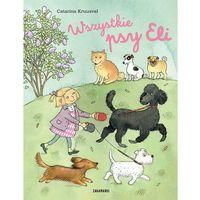 Książki dla dzieci, Wszystkie psy Eli (opr. twarda)