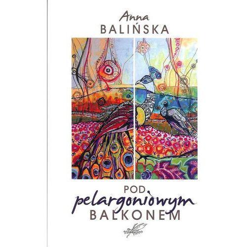 Poezja, Pod pelargoniowym balkonem + zakładka do książki GRATIS (opr. miękka)