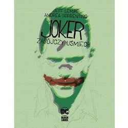 Joker zabójczy uśmiech - jeff lemire, andrea sorrentino, jacek żuławnik (opr. twarda)
