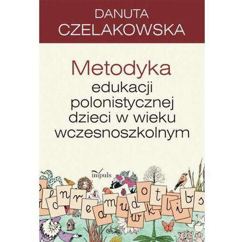 E-booki, Metodyka edukacji polonistycznej dzieci w wieku wczesnoszkolnym - Danuta Czelakowska