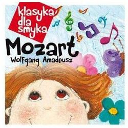 Klasyka dla Smyka Mozart Wolfgang Amadeusz