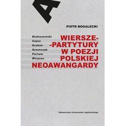 Wiersze-partytury w poezji polskiej neoawangardy - piotr bogalecki (opr. broszurowa)