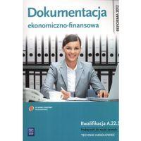 Leksykony techniczne, Dokumentacja ekonomiczno-finansowa. Podręcznik do nauki zawodu technik handlowiec. (opr. miękka)