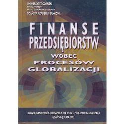Finanse przedsiębiorstw wobec procesów globalizacji (opr. miękka)
