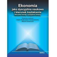 Biblioteka biznesu, Ekonomia jako dyscyplina naukowa i kierunek... (opr. broszurowa)