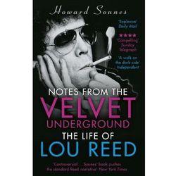 Notes from the Velvet Underground - Howard Sounes DARMOWA DOSTAWA KIOSK RUCHU (opr. miękka)