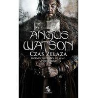 Książki fantasy i science fiction, Czas żelaza - ATRAKCYJNE PROMOCJE! - Bezpłatny ODBIÓR OSOBISTY BIAŁYSTOK (opr. miękka)