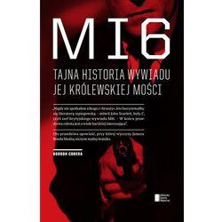MI6. Tajna historia wywiadu Jej Królewskiej Mości (opr. kartonowa)