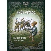 Książki dla dzieci, Halvdan Wiking. Grób obcego (opr. twarda)