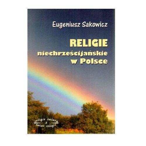 Socjologia, Religie niechrześcijańskie w Polsce Eugeniusz Sakowicz