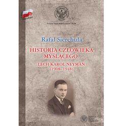 HISTORIA CZŁOWIEKA MYŚLĄCEGO LECH KAROL NEYMAN 1908-1948 TW (opr. twarda)
