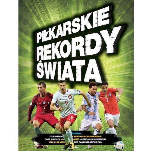 Książki dla młodzieży, Piłkarskie rekordy świata (opr. twarda)