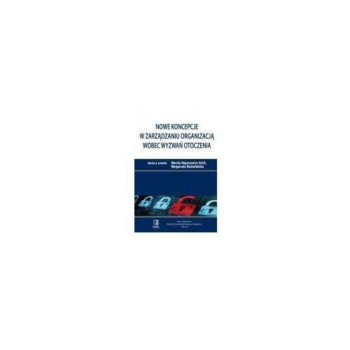 Biblioteka biznesu, Nowe koncepcje w zarządzaniu organizacją wobec wyzwań otoczenia (opr. miękka)