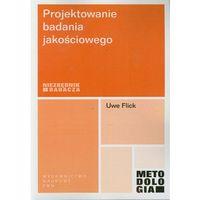 Biblioteka biznesu, Projektowanie badania jakościowego (opr. miękka)