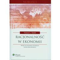 Książki prawnicze i akty prawne, RACJONALNOŚĆ W EKONOMII TW/WOLT (opr. twarda)