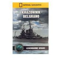 Filmy dokumentalne, Krążownik Belgrano. Legendarne wraki