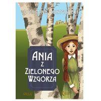 Pozostałe książki, Ania z Zielonego Wzgórza - Jeśli zamówisz do 14:00, wyślemy tego samego dnia.
