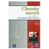 Książki o zdrowiu, medycynie i urodzie, Choroby naczyń Podręcznik towarzyszący do Braunwald's Heart Disease - Creager Mark A., Dzau Victor J., Loscalzo Joseph