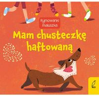 Książki dla dzieci, Rymownki maluszka. Mam chusteczkę haftowaną (opr. twarda)