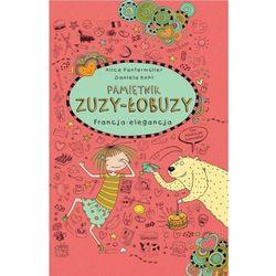 Pamiętnik Zuzy-Łobuzy 7. Francja - elegancja