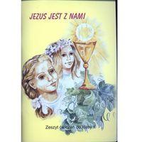Pedagogika, Jezus jest z nami. Zeszyt ćwiczeń. Klasa 2. Rok przygotowania do pełnego udziału we Mszy Świętej (opr. miękka)