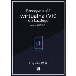 Rzeczywistość wirtualna (VR) dla każdego - Aframe i HTML 5 - Krzysztof Wołk (MOBI)