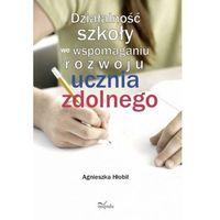 Pedagogika, Działalność szkoły we wspomaganiu rozwoju ucznia zdolnego (opr. miękka)