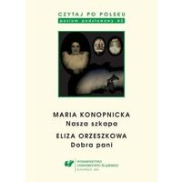 """E-booki, Czytaj po polsku. T. 3: Maria Konopnicka: """"Nasza szkapa"""". Eliza Orzeszkowa: """"Dobra pani"""". Wyd. 4 - Magdalena Bąk, Barbara Morcinek (PDF)"""