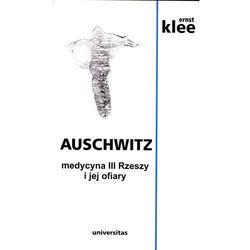 Auschwitz. Medycyna III Rzeszy i jej ofiary w.2014 (opr. broszurowa)