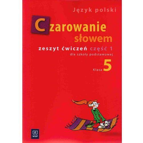 Książki do nauki języka, Czarowanie słowem 5 Zeszyt ćwiczeń Część 1 (opr. miękka)