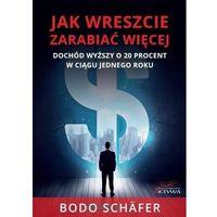 Powieści, Jak wreszczie zarabiać więcej - Bodo Schafer - książka (opr. miękka)