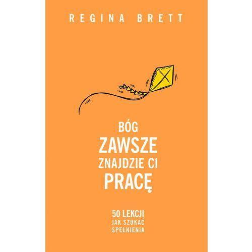 E-booki, Bóg zawsze znajdzie ci pracę - Regina Brett