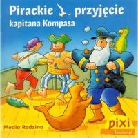 Książki dla dzieci, Pixi. Pirackie przyjęcie kapitana Kompasa (opr. broszurowa)