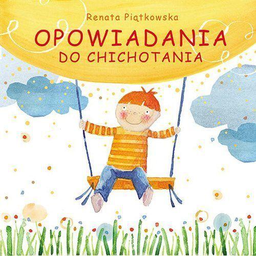 Literatura młodzieżowa, Opowiadania do chichotania. Darmowy odbiór w niemal 100 księgarniach! (opr. twarda)
