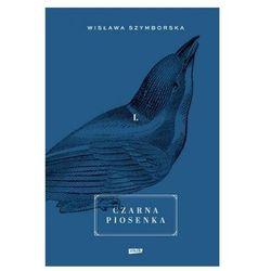 Czarna piosenka - Wisława Szymborska (opr. twarda)