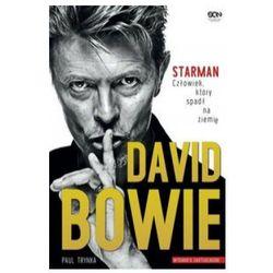 David Bowie. Starman. Człowiek, który spadł na ziemię - Paul Trynka (opr. miękka)