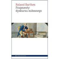 Literaturoznawstwo, Fragmenty dyskursu miłosnego (opr. miękka)