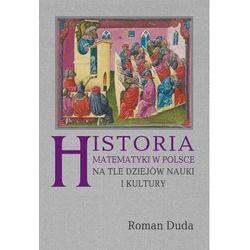 Historia matematyki w Polsce na tle dziejów nauki i kultury - Roman Duda - ebook