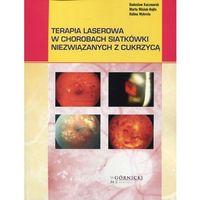 Książki medyczne, Terapia laserowa w chorobach siatkówki niezwiązanych z cukrzycą (opr. miękka)