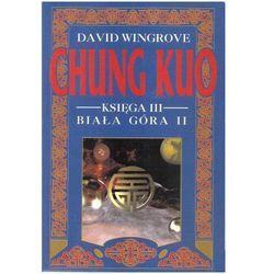 CHUNG KUO KSIĘGA III BIAŁA GÓRA CZ.2 ZDRUZGOTANA ZIEMIA David Wingrove (opr. miękka)