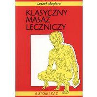 Książki medyczne, Klasyczny masaż leczniczy - Leszek Magiera (opr. miękka)