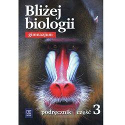 Bliżej biologii Część 3 Podręcznik (opr. miękka)