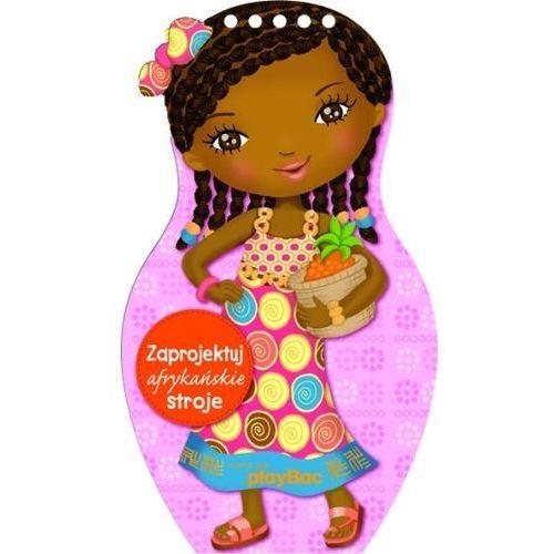 Książki dla dzieci, Zaprojektuj afrykańskie stroje - Dostawa Gratis, szczegóły zobacz w sklepie (opr. twarda)
