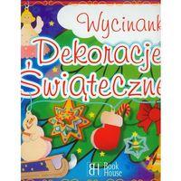 Książki dla dzieci, Wycinanki Dekoracje świąteczne. Darmowy odbiór w niemal 100 księgarniach! (opr. kartonowa)