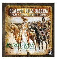 Ród Rodrigandów Tom VIII - Klasztor della Barbara, Walka o Meksyk, Zmierz cesarza (audiobook) (opr. miękka)